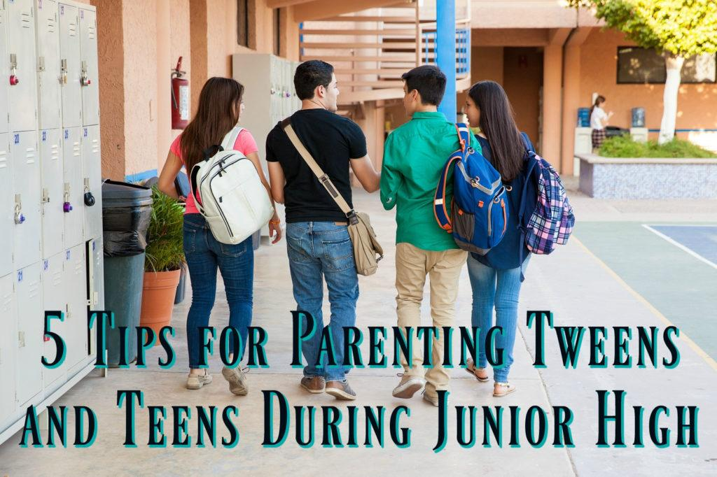 5 Tips for Parenting Tweens and Teens During Junior High