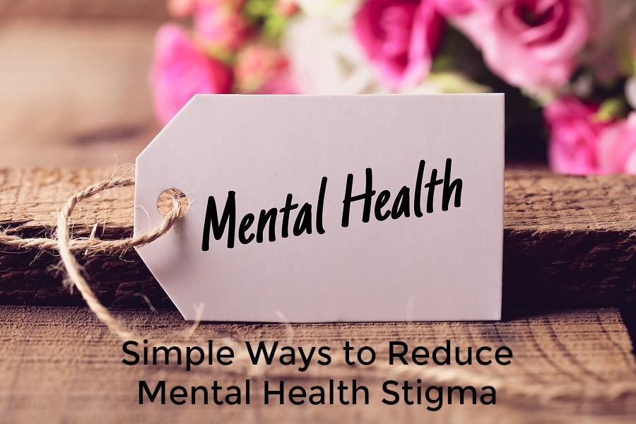 Simple Ways To Reduce Mental Health Stigma