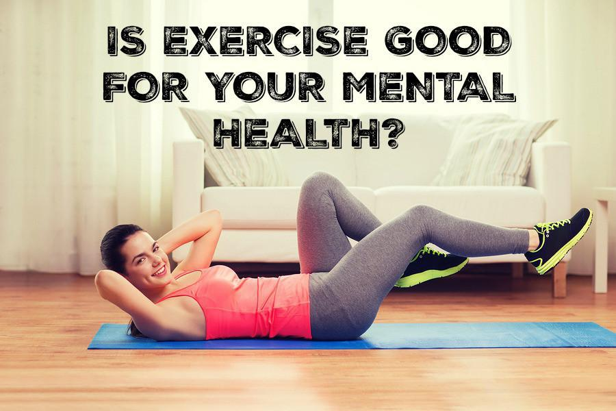 Is Exercise Good For Your Mental Health
