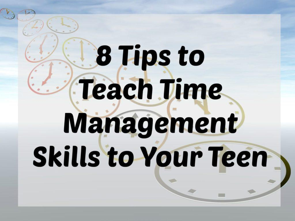 tips to teach time management skills to your teen