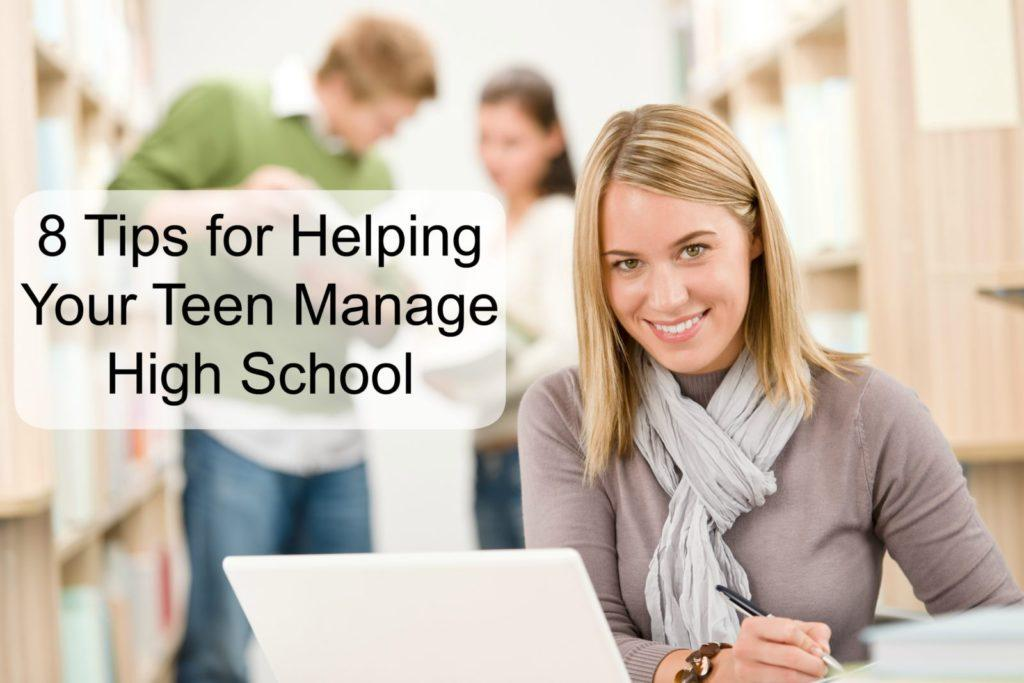 8 tips for helping your teen manage high school