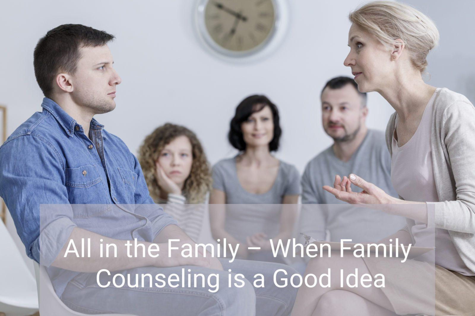 when is family counseling a good idea?