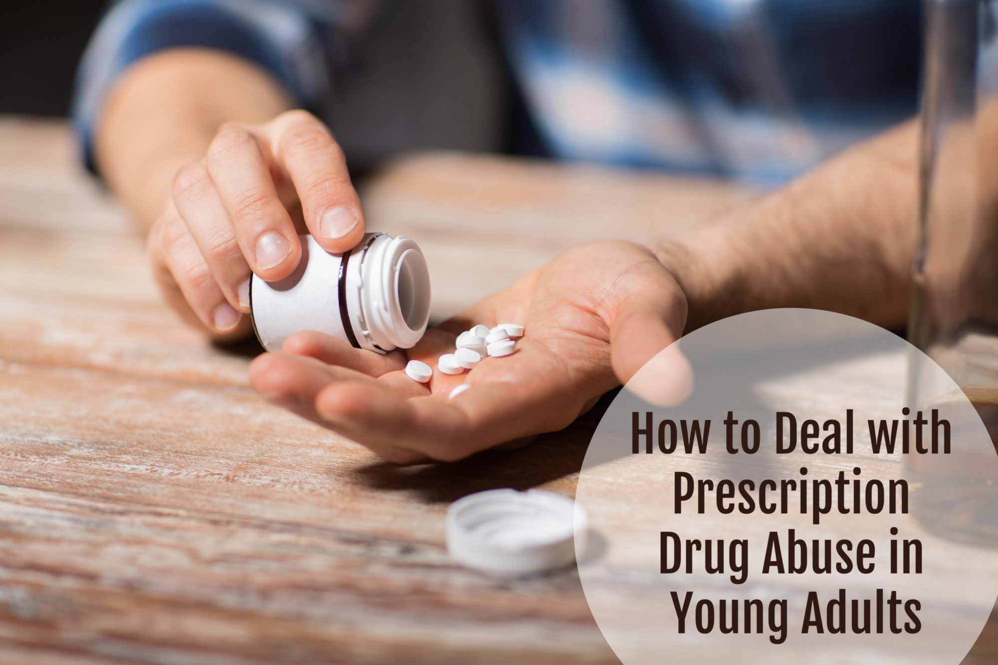 How to deal with prescription drug abuse in young adults